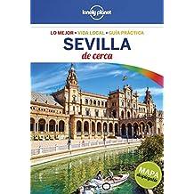 Sevilla de cerca (Lonely Planet-Guías De cerca)
