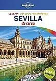 Sevilla de cerca (Guías De cerca Lonely Planet)