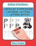 Cahier d'écriture : CAPITALES D'IMPRIMERIE (GRANDES LETTRES / LETTRES BÂTON)