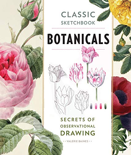 Classic Sketchbook: Botanicals: Secrets of Observational Drawing por Valerie Baines