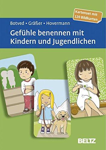 Gefühle benennen mit Kindern und Jugendlichen: Kartenset mit 120 Bildkarten. Mit 12-seitigem Booklet (Beltz Therapiekarten)