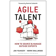 Agile Talent: How to Source and Manage Outside Experts by Jon Younger (2016-02-16)