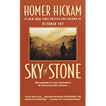 Sky of Stone: A Memoir by Homer Hickam (2002-10-29)