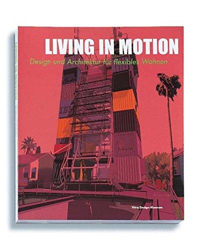 Preisvergleich Produktbild Living in Motion: Architektur und Design für flexibles Wohnen