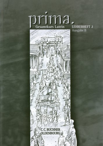 Prima B / Lehrerheft 2: Zu den Lektionen 23-42 von Clement Utz (Herausgeber, Autor), Ute Basse (1. Januar 2010) Broschiert