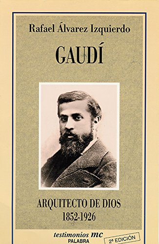 Descargar Libro Libro Gaudí (Testimonios MC) de Rafael Álvarez Izquierdo