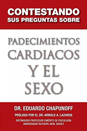Contestando Sus Preguntas Sobre Padecimientos Cardiacos Y El Sexo por Eduardo Chapunoff