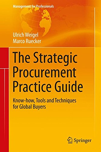 The Strategic Procurement Practice Guide: Know-how, Tools and Techniques for Global Buyers (Management for Professionals)