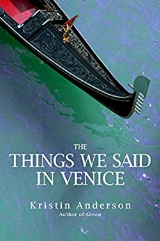 The Things We Said in Venice (English Edition) von [Anderson, Kristin]