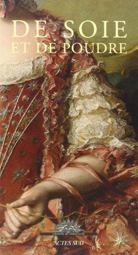 De soie et de poudre : Portraits de cour dans l&#3...