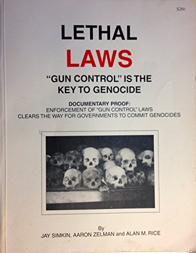 Lethal Laws: Gun Control Is the Key to Genocide (Zelman Aaron)