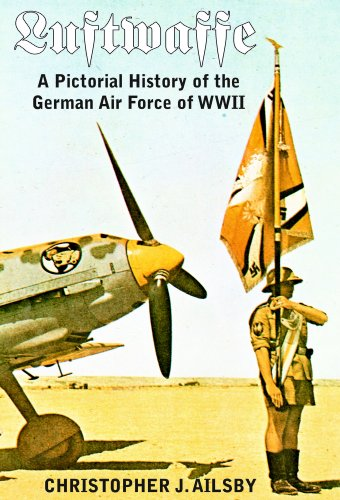 Luftwaffe: A Pictorial History of the German Air Force of WWII (English Edition) (Luftwaffe Wwii)