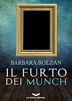 Il furto dei Munch di [Bolzan, Barbara]