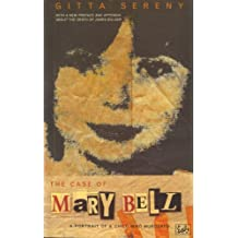 The Case Of Mary Bell: A Portrait of a Child Who Murdered