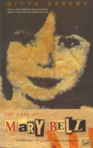 The Case Of Mary Bell: A Portrait of a Child Who Murdered - Marys Memorie