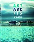 ART ARKTIS. Das Buch über die Antarktis (Antarctica). Mit vielen Fotos und Infos (Deutsch, Englisch) - 29x37 cm, 208 Seiten