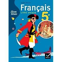 Rives bleues Livre unique de Français 5e éd. 2010 - Manuel de l'élève