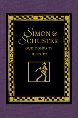 Simon & Schuster: Our Company History [Hardcover] by Anonymous