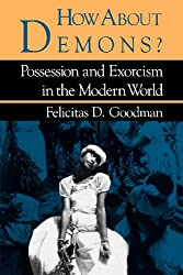 How about Demons?: Possession and Exorcism in the Modern World