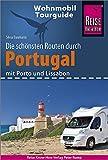 Reise Know-How Wohnmobil-Tourguide Portugal: Die schönsten Routen. Mit Porto und Lissabon - Silvia Baumann