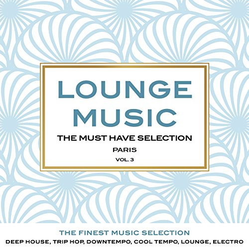 Lounge Music, the Must Have Se...