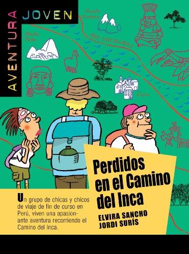 Perdidos en el Camino del Inca (Aventura Joven) por Jordi Surís