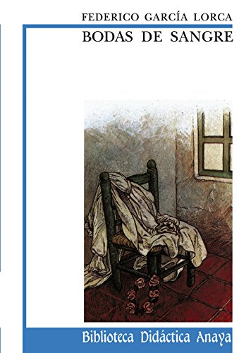 Bodas de sangre (Clásicos - Biblioteca Didáctica Anaya) por Federico García Lorca