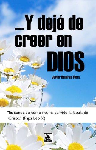 ...Y dejé de creer en Dios por Javier Ramírez Viera