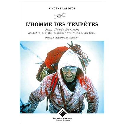 L'Homme des tempêtes: Soldat, Alpiniste, pionnier des raids et du trail