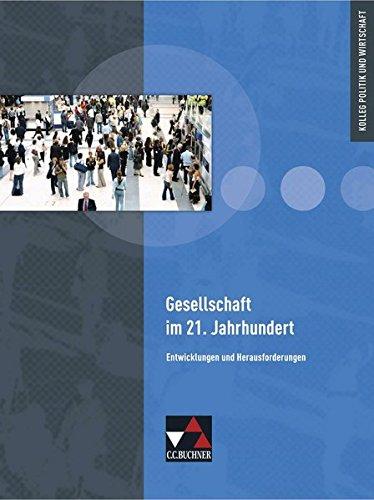 Kolleg Politik und Wirtschaft - Baden-Württemberg / Gesellschaft im 21. Jahrhundert: Entwicklungen und Herausforderungen