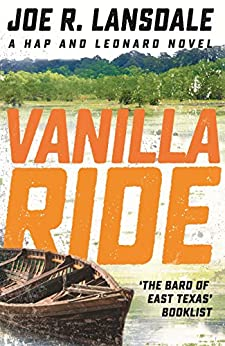 Vanilla Ride: Hap and Leonard Book 7 (Hap and Leonard Thrillers) (English Edition)