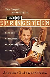 Gospel According to Bruce Springsteen: Rock and Redemption, from Asbury Park to Magic (The Gospel according to...)