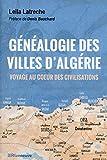 Généalogie des villes d'Algérie - Voyage au coeur des civilisations