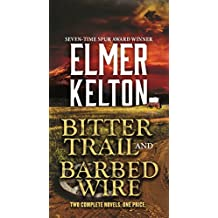 Bitter Trail and Barbed Wire