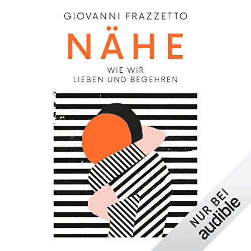Buchseite und Rezensionen zu 'Nähe: Wie wir lieben und begehren' von Giovanni Frazzetto