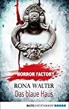Horror Factory - Das blaue Haus von Rona Walter