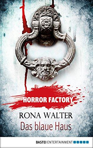 Buchseite und Rezensionen zu 'Horror Factory - Das blaue Haus' von Rona Walter