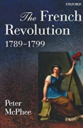 The French Revolution, 1789-1799 1st edition by McPhee, Peter (2002) Paperback