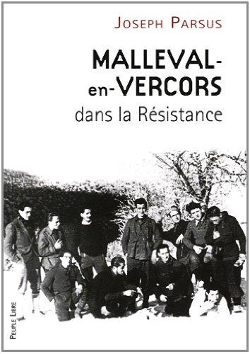 Malleval-en-Vercors dans la résistance par Joseph Parsus