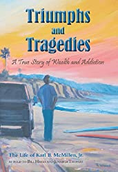 Triumphs and Tragedies: A True Story of Wealth and Addiction (English Edition)