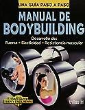 Image de Manual De Bodybuilding / Bodybuilding Manual: Desarrollo De: Fuerza - Elasticidad - Resistencia Muscular