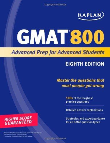 Kaplan GMAT 800: Advanced Prep for Advanced