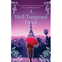 A Well-Tempered Heart by Jan-Philipp Sendker (6-Mar-2014) Paperback