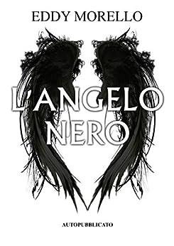 L'Angelo Nero (Eden Vol. 1) di [Morello, Eddy]
