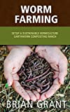 "Curious in what worm farming is? What it takes to get started? How you can make it Fun and Profitable?This is just a few of the questions that are answered within ""Worm Farming: Everything You Need to Know To Setting up a Successful Worm Farm""! The U..."