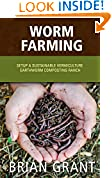 #9: Worm Farming: Setup A Sustainable Vermiculture Earthworm Composting Ranch