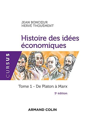 Histoire des ides conomiques - 5e d. : Tome 1 : De Platon  Marx (eco-licence)