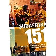 Südafrika 151: Portrait einer sich wandelnden Nation in 151 Momentaufnahmen