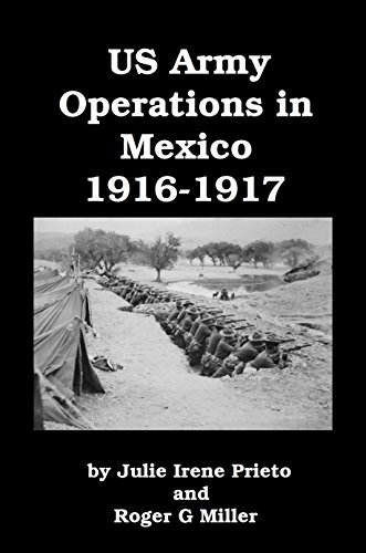 us-army-operations-in-mexico-1916-1917-the-punitive-expedition-against-pancho-villa-and-the-mexican-