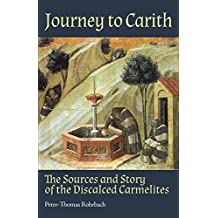 Journey to Carith: The Sources and Story of the Discalced Carmelites (English Edition)